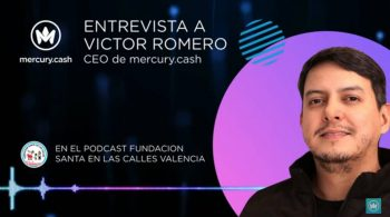 Interview with Victor Romero (CEO Mercury Cash) in charge of the Fundación Santa en las Calles de Valencia
