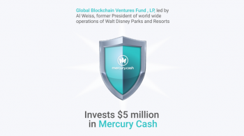 Global Blockchain Ventures Fund , LP, led by Al Weiss, former President of world wide operations of Walt Disney Parks and Resorts, invests $5 million in Mercury Cash